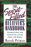 The Spirit-Filled Believer's Handbook Bible : Foundations for Christian Living from the, Prince, Derek, 0884193292