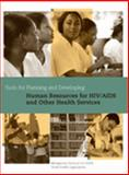 Tools for Planning and Developing Human Resources for HIV/AIDS and Other Health Services, World Health Organization Staff, 0913723290