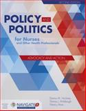 Policy and Politics for Nurses and Other Health Professionals, Donna M. Nickitas and Nancy Aries, 1284053296
