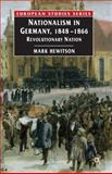 Nationalism in Germany, 1848-1866 : Revolutionary Nation, Hewitson, Mark, 1403913293