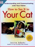 How to Say It to Your Cat, Janine Adams, 0735203296