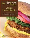 The Naked Kitchen Vegetarian Burger Book, Sarah Davies and Kristy Taylor, 0762793295