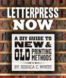 Letterpress Now, Jessica White, 1454703296