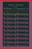 Schizophrenia, Strauss, John S. and Carpenter Jr., William T., 1489903291