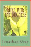 Duke and the Duchess, Jonathan Gray, 1494303299