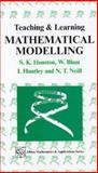 Teaching and Learning Mathematical Modelling : Innovation, Investigation and Application, Houston, S. K. and Blum, W., 1898563292