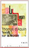 Thomas d'Aquin: Textes Sur la Morale, Vrin, 2711623297