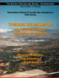 Towards the Millennium in Astrophysics 9789810233297