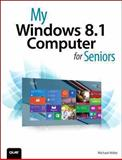 My Windows 8 Computer for Seniors, Michael Miller, 0789753294