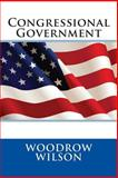 Congressional Government, Woodrow Woodrow Wilson, 1495383296