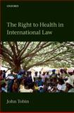 The Right to Health in International Law, Tobin, John, 0199603294