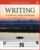 Writing : A Guide for College and Beyond, Brief Edition, Faigley, Lester B., 020522329X