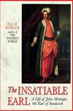The Insatiable Earl : A Life of John Montagu, 4th Earl of Sandwich, Rodger, N. A. M., 0393333299