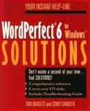 WordPerfect 6 for Windows Solutions, Tom Badgett and Corey Sandler, 0471303291