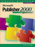 Microsoft Publisher 2000 QuickTorial, Eisch, Mary Alice and Krueger, Kathy, 0538723297