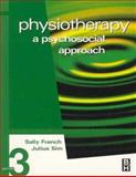 Physiotherapy : A Psychosocial Approach, French, Sally and Sim, Julius, 0750653299