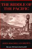 The Riddle of the Pacific, John M. Brown, 0932813291