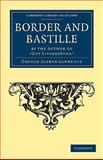 Border and Bastille : By the Author of 'Guy Livingstone', Lawrence, George Alfred, 1108033296