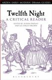 Twelfth Night : A Critical Reader, , 1472503295