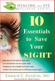 10 Essentials to Save Your SIGHT, Edward C. Kondrot, 159932329X