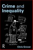 Crime and Inequality, Grover, Chris, 1843923297