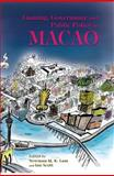 Gaming, Governance and Public Policy in Macao, Lam, Newman M. K., 9888083295