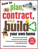 How to Plan, Contract, and Build Your Own Home, Scutella, Richard M. and Heberle, Dave, 0071603301