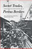 Secret Trades, Porous Borders : Smuggling and States along a Southeast Asian Frontier, 1865-1915, Tagliacozzo, Eric, 0300143303