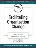 Facilitating Organization Change : Lessons from Complexity Science, Olson, Edwin E. and Eoyang, Glenda H., 078795330X