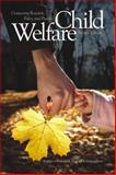 Child Welfare : Connecting Research, Policy, and Practice, , 1554583306