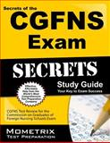 Secrets of the CGFNS Exam Study Guide : CGFNS Test Review for the Commission on Graduates of Foreign Nursing Schools Exam, CGFNS Exam Secrets Test Prep Team, 1609713303
