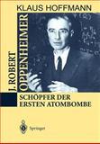J. Robert Oppenheimer 9783540593300