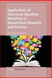 Application of Structural Equation Modeling in Educational Research and Practice, , 946209330X
