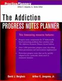 The Addiction Progress Notes Planner, Jongsma, Arthur E., Jr. and Berghuis, David J., 0471103306