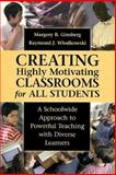 Creating Highly Motivating Classrooms for All Students : A Schoolwide Approach to Powerful Teaching with Diverse Learners, Ginsberg, Margery B. and Wlodkowski, Raymond J., 0787943304