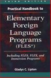 Practical Handbook to Elementary Foreign Language Programs (FLES*) : (FLES) Including FLES, FLEX and IMM, Lipton, Gladys C., 084429330X