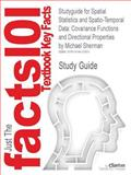 Studyguide for Spatial Statistics and Spatio-Temporal Dat : Covariance Functions and Directional Properties by Michael Sherman, Isbn 9780470699584, Cram101 Textbook Reviews and Michael Sherman, 1478413301