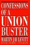 Confessions of a Union Buster, Martin J. Levitt, 0517583305