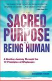 The Sacred Purpose of Being Human, Jacquelyn Small, 0757303307