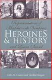 Heroines and History : Representations of Madeleine de Verchères and Laura Secord, Coates, Colin MacMillan and Morgan, Cecilia Louise, 0802083307