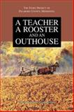A Teacher, a Rooster and an Outhouse : The Story Project of Fillmore County Minnesota, , 0974663301