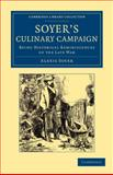 Soyer's Culinary Campaign : Being Historical Reminiscences of the Late War, Soyer, Alexis, 1108063306