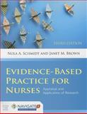 Evidence-Based Practice for Nurses, Nola A. Schmidt and Janet M. Brown, 128405330X