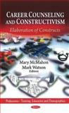 Career Counselling and Constructivism, Mary McMahon and M.B. Watson, 1617613304