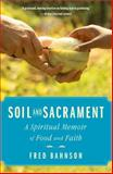 Soil and Sacrament, Fred Bahnson, 1451663307