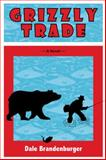 Grizzly Trade, Dale Brandenburger, 1937303306