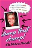 Dump That Chump!, Debra Mandel, 0061213306