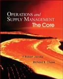 Operations and Supply Management : The Core, Jacobs, F. Robert and Chase, Richard B., 007340330X