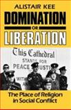 Domination or Liberation, Alistair Kee, 033400330X