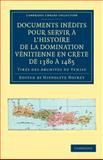 Documents Inédits Pour Servir ... l'Histoire de la Domination Vénitienne en Crète de 1380 ... 1485 : Tirés des Archives de Venise, , 1108043305